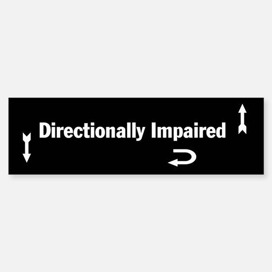 Directionally Impaired Bumper Bumper Bumper Sticker