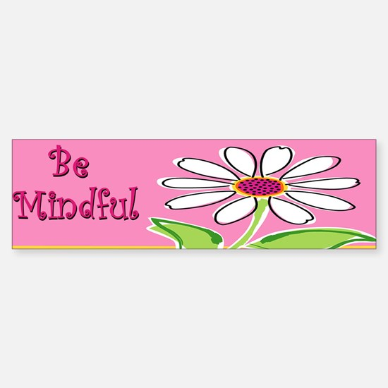 Be Mindful Bumper Bumper Bumper Sticker/Mindfulness Bumper Bumper Sticker