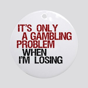 Gambling Problem Ornament (Round)
