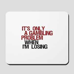 Gambling Problem Mousepad