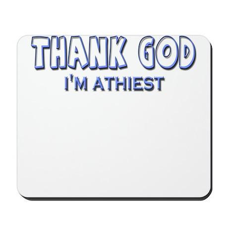 Thank God I'm Athiest Mousepad