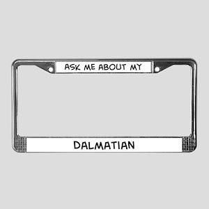 Ask me: Dalmatian  License Plate Frame