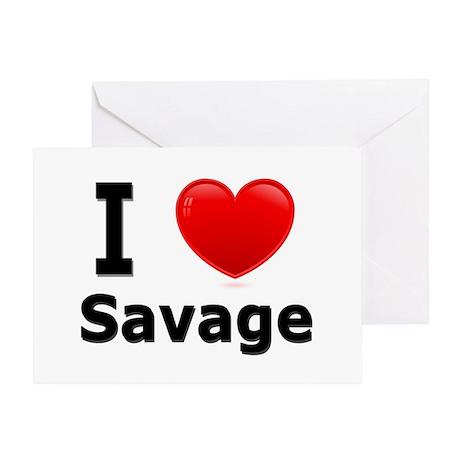 I Love Savage Greeting Card