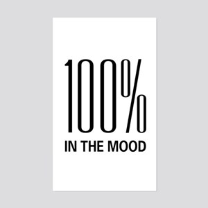 100% In The Mood Rectangle Sticker