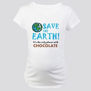 Save the Earth... Chocolate Maternity T-Shirt