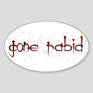 gone rabid Oval Sticker