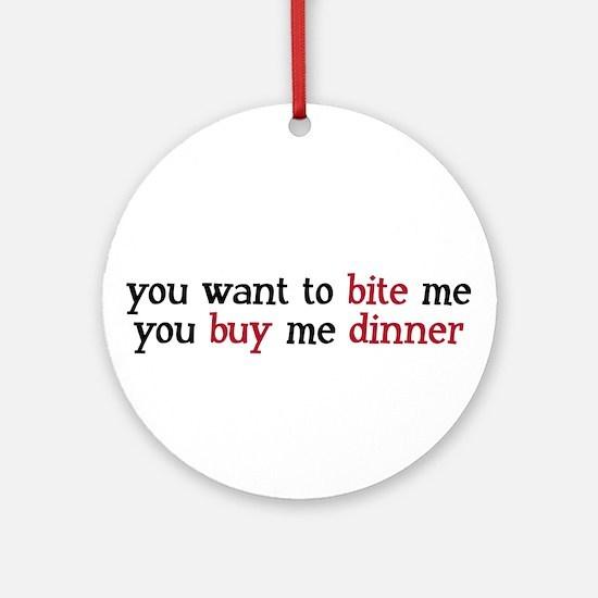 """Buy Me Dinner"" Ornament (Round)"