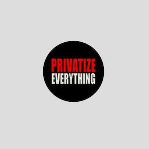 """Privatize Everything"" Mini Button"