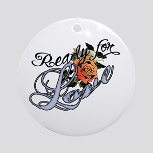 Ready for Love Ornament (Round)
