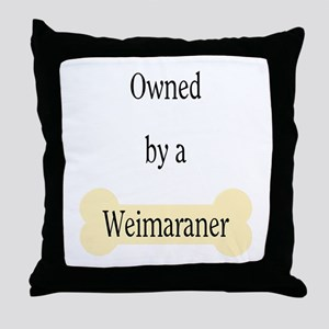Owned by a Weimaraner Throw Pillow