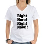 Right Here! Right Now!! Black Women's V-Neck T-Shi