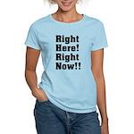 Right Here! Right Now!! Black Women's Light T-Shir