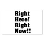 Right Here! Right Now!! Black Rectangle Sticker 1