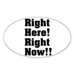 Right Here! Right Now!! Black Oval Sticker
