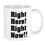 Right Here! Right Now!! Black Mug