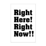 Right Here! Right Now!! Black Mini Poster Print
