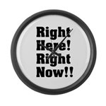 Right Here! Right Now!! Black Large Wall Clock