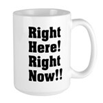 Right Here! Right Now!! Black Large Mug