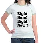 Right Here! Right Now!! Black Jr. Ringer T-Shirt