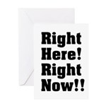 Right Here! Right Now!! Black Greeting Card
