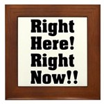 Right Here! Right Now!! Black Framed Tile