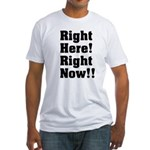 Right Here! Right Now!! Black Fitted T-Shirt