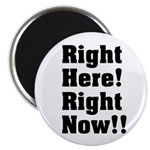 """Right Here! Right Now!! Black 2.25"""" Magnet (1"""