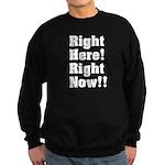 Right Here! Right Now!! White Sweatshirt (dark)