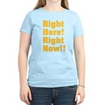 Right Here! Right Now!! Women's Light T-Shirt