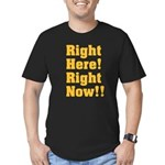 Right Here! Right Now!! Men's Fitted T-Shirt (dark