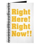 Right Here! Right Now!! Journal