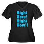 Right Here! Right Now!! Women's Plus Size V-Neck D