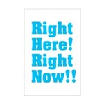 Right Here! Right Now!! Mini Poster Print