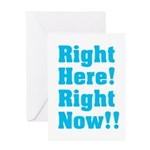 Right Here! Right Now!! Greeting Card