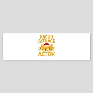 Nacho Average Actor Shirt Bumper Sticker