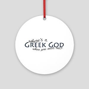Where's a Greek God... Ornament (Round)