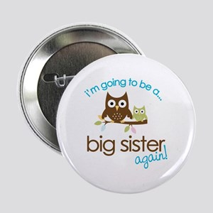 """i'm going to be a big sister owl shirt 2.25"""" Butto"""