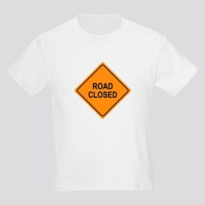 Road Closed Sign Kids Light T-Shirt