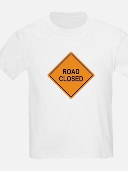 Road Closed Sign T-Shirt