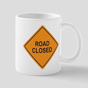 Road Closed Sign Mug