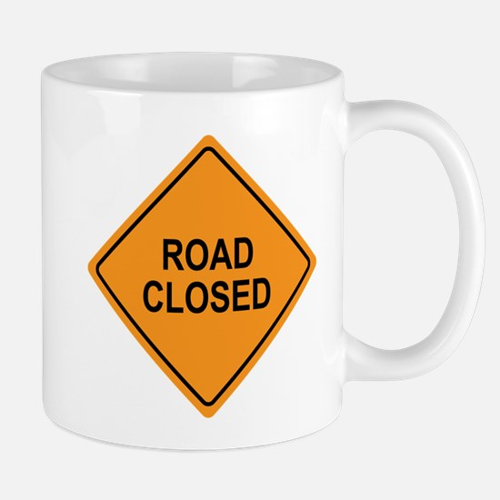 Road Closed Sign Mug