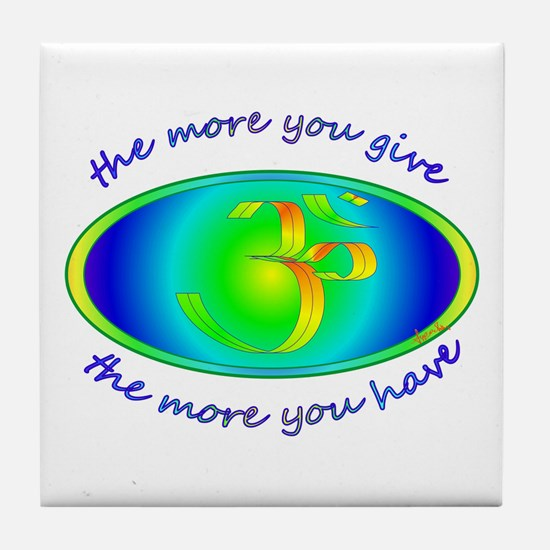 The more you give... Tile Coaster