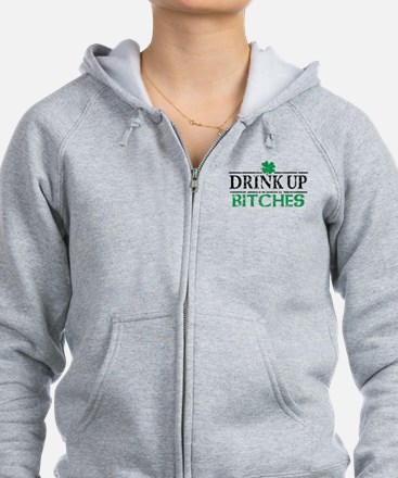 Drink Up Bitches St Patricks Day Zip Hoodie
