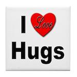 I Love Hugs Tile Coaster