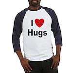 I Love Hugs (Front) Baseball Jersey