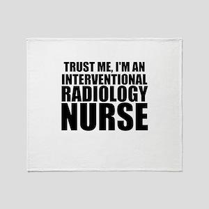 Trust Me, I'm An Interventional Radiology Nurs