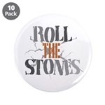 "Roll The Stones 3.5"" Button (10 pack)"