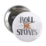 "Roll The Stones 2.25"" Button (10 pack)"