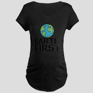 EARTH FIRST Maternity T-Shirt