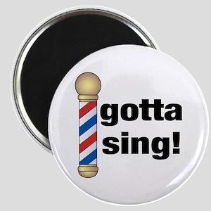 Gotta Sing Barbershop Magnet